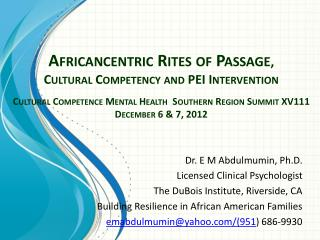 Dr. E M Abdulmumin, Ph.D. Licensed Clinical Psychologist The DuBois Institute, Riverside, CA Building Resilience in Afri