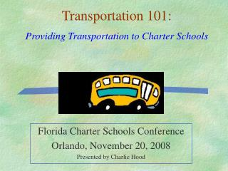 Florida Charter Schools Conference  Orlando, November 20, 2008 Presented by Charlie Hood