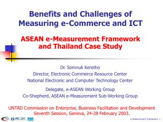 Benefits and Challenges of  Measuring e-Commerce and ICT  ASEAN e-Measurement Framework and Thailand Case Study