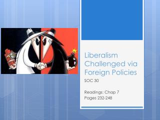 Liberalism Challenged via Foreign Policies