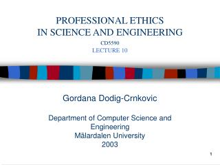Gordana Dodig-Crnkovic Department of Computer Science and Engineering Mälardalen University 2003