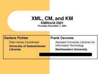 XML, CM, and KM KMWorld 2001 Thursday November 1, 2001