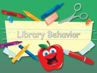 Library Behavior