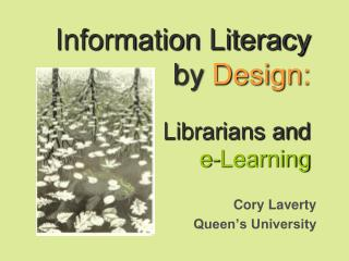 Information Literacy by Design: Librarians and e-Learning
