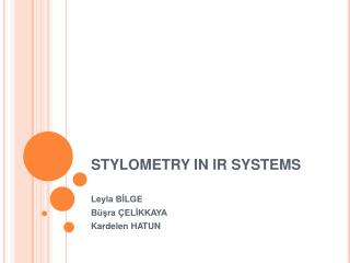 STYLOMETRY  I N  I R SYSTEMS
