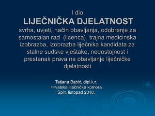 Tatjana Babić, dipl.iur. Hrvatska liječnička komora Split, listopad 2010.