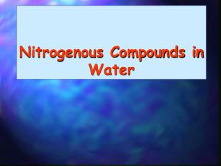 Nitrogenous Compounds in Water