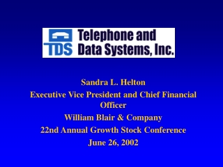 Sandra L. Helton Executive Vice President and Chief Financial Officer William Blair & Company