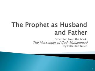 The Prophet as Husband and Father