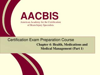Chapter 4: Health, Medications and Medical Management (Part 1)