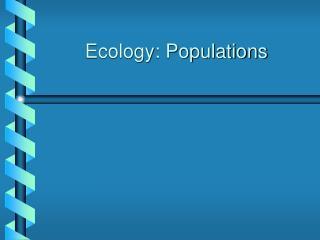 Ecology: Populations