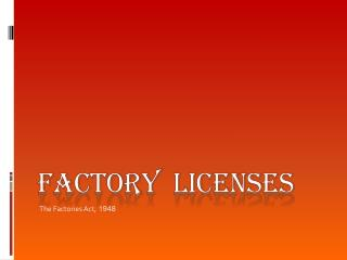 Factory Licenses