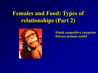 Females and Food: Types of relationships (Part 2)