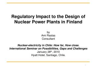 Regulatory Impact to the Design of Nuclear Power Plants in Finland