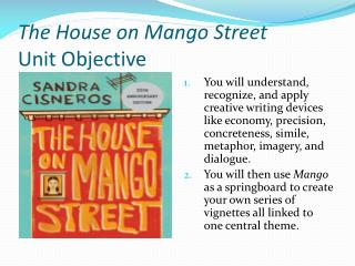 The House on Mango Street  Unit Objective