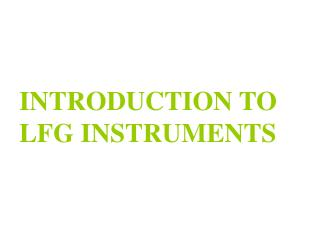 INTRODUCTION TO LFG INSTRUMENTS