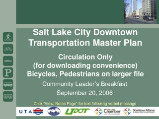 Salt Lake City Downtown Transportation Master Plan Circulation Only  (for downloading convenience) Bicycles, Pedestrians