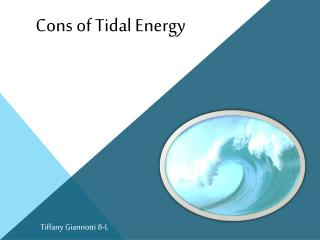Cons of Tidal Energy