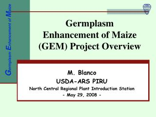 Germplasm Enhancement of Maize (GEM) Project Overview