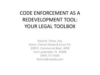 CODE ENFORCEMENT AS A REDEVELOPMENT TOOL: YOUR LEGAL TOOLBOX
