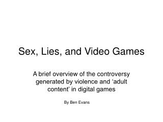 Sex, Lies, and Video Games