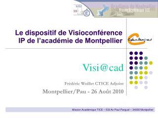 Le dispositif de Visio conférence IP de l'académie de Montpellier