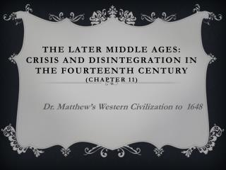 The Later Middle Ages: Crisis and Disintegration in the Fourteenth Century (Chapter 11)