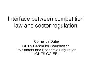 Interface between competition law and sector regulation