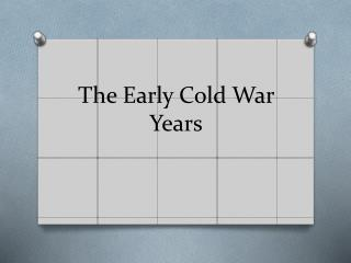 The Early Cold War Years