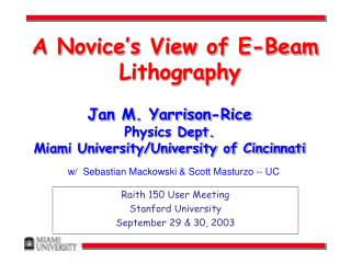 Jan M. Yarrison-Rice Physics Dept. Miami University/University of Cincinnati