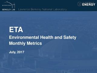 ETA Environmental Health and Safety Monthly Metrics July, 2017