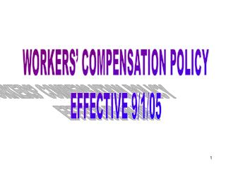 WORKERS  COMPENSATION POLICY EFFECTIVE 9