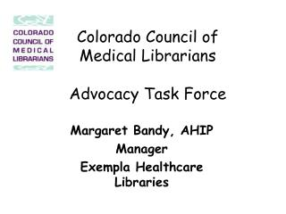 Colorado Council of Medical Librarians  Advocacy Task Force