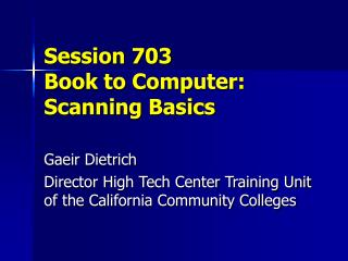 Session 703 Book to Computer: Scanning Basics