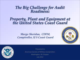 The Big Challenge for Audit Readiness: Property, Plant and Equipment at the United States Coast Guard