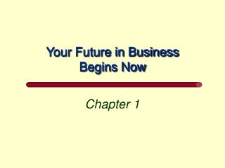 Your Future in Business Begins Now