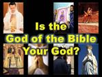 Is the God of the Bible Your God