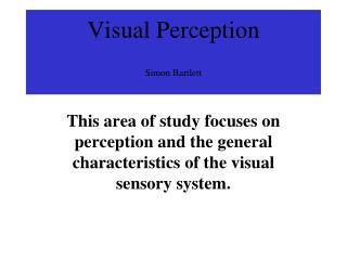 Visual Perception Simon Bartlett