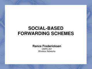 SOCIAL-BASED FORWARDING SCHEMES