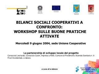 BILANCI SOCIALI COOPERATIVI A CONFRONTO: WORKSHOP SULLE BUONE PRATICHE ATTIVATE