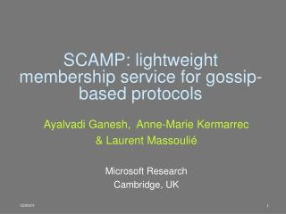 SCAMP: lightweight membership service for gossip-based protocols