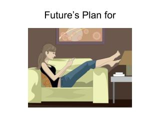 Future's Plan for