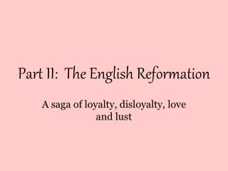 Part II:  The English Reformation