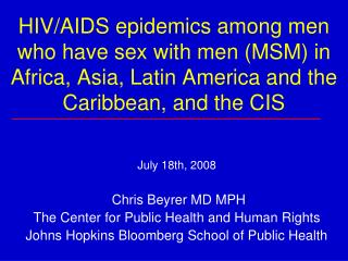 HIV/AIDS epidemics among men who have sex with men (MSM) in Africa, Asia, Latin America and the Caribbean, and the CIS