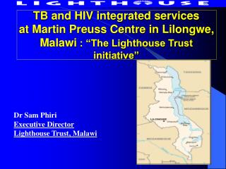 "TB and HIV integrated services at Martin Preuss Centre in Lilongwe, Malawi : ""The Lighthouse Trust initiative"""