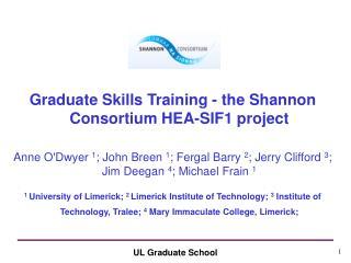Graduate Skills Training - the Shannon Consortium HEA-SIF1 project