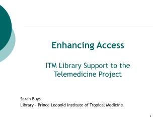 Enhancing Access ITM Library Support to the Telemedicine Project