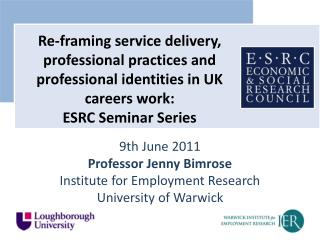 9th June 2011 Professor Jenny Bimrose Institute for Employment Research University of Warwick
