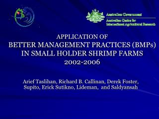 APPLICATION OF BETTER MANAGEMENT PRACTICES (BMPs) IN SMALL HOLDER SHRIMP FARMS 2002-2006