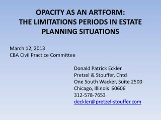 OPACITY AS AN ARTFORM: THE LIMITATIONS PERIODS IN ESTATE PLANNING SITUATIONS